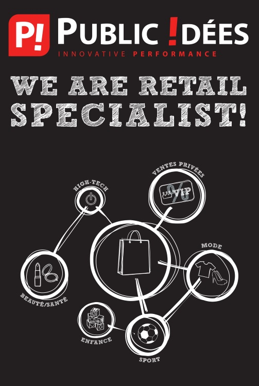Public-Idées, We are retail specialist!